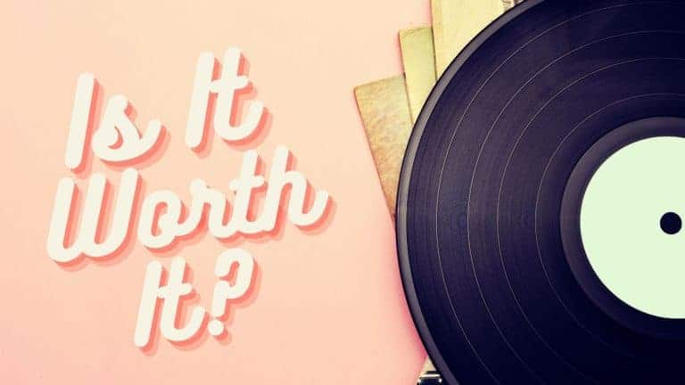 Is Vinyl Worth It? The Best Guide To Help You Find Your Answer
