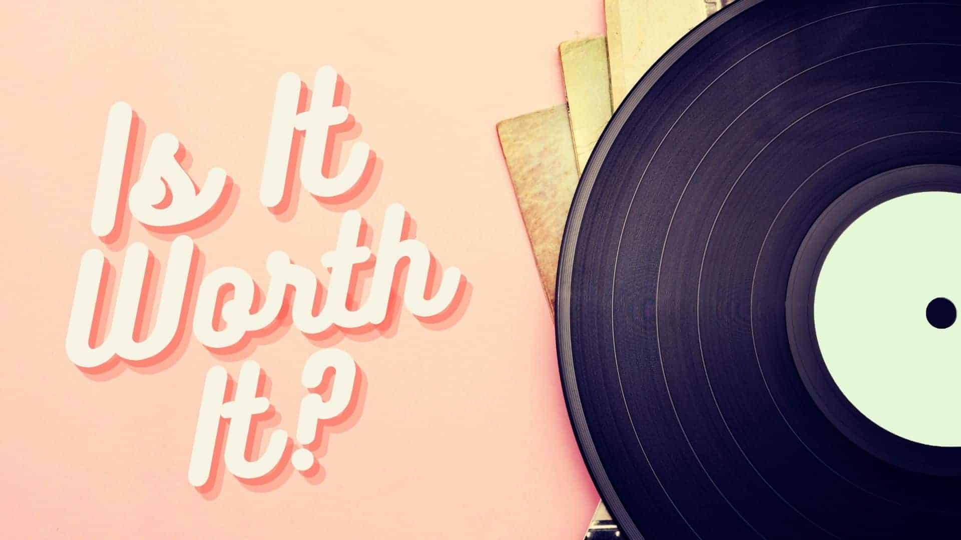 Is Vinyl Worth It? Are Record Players Worth It?